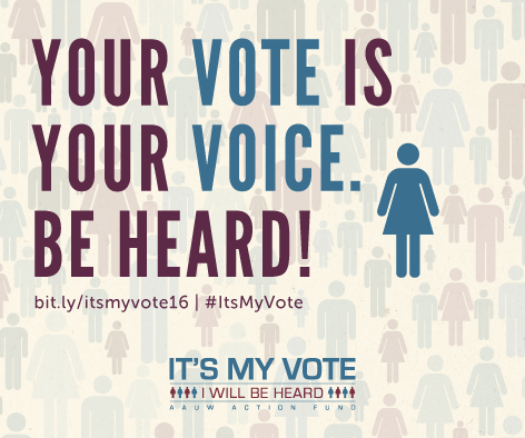AAUW gotv-your-voice-your-vote-2016-shareable | Owatonna (MN) Branch